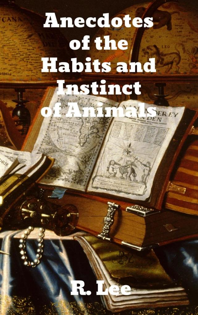 Anecdotes of the Habits and Instinct of Animals als Buch (gebunden)