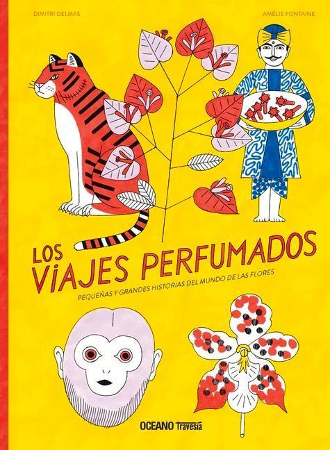 Los Viajes Perfumados: Pequeñas Y Grandes Historias del Mundo de Las Flores als Buch (gebunden)