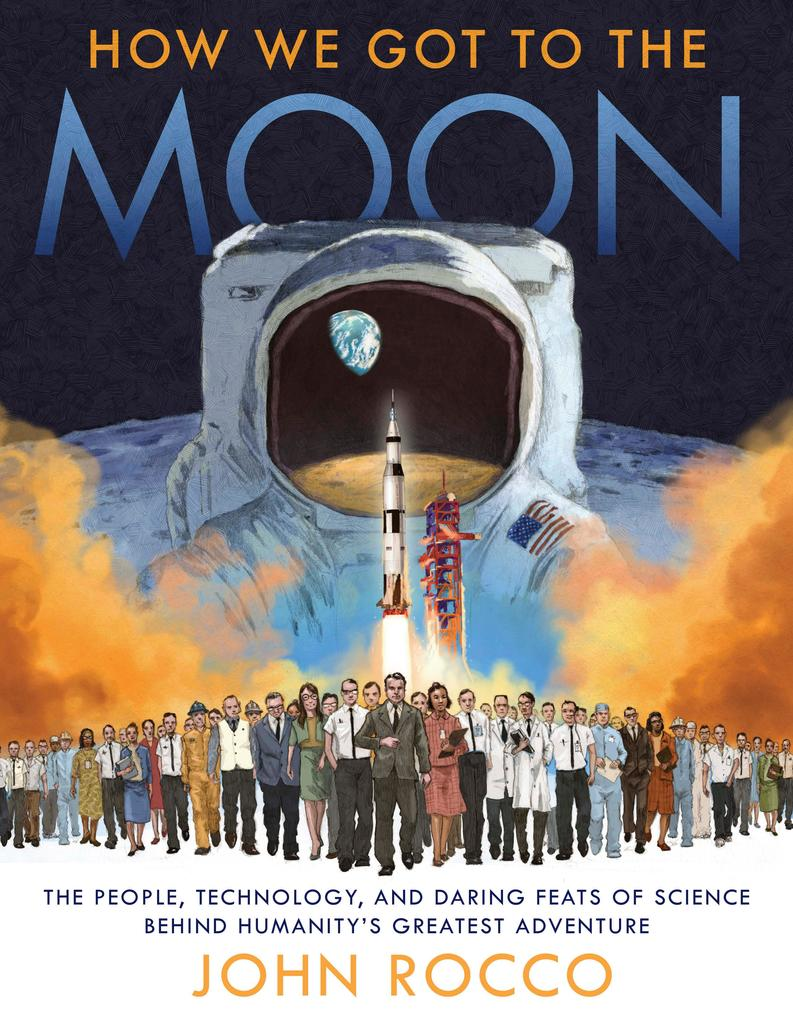 How We Got to the Moon: The People, Technology, and Daring Feats of Science Behind Humanity's Greatest Adventure als Buch (gebunden)