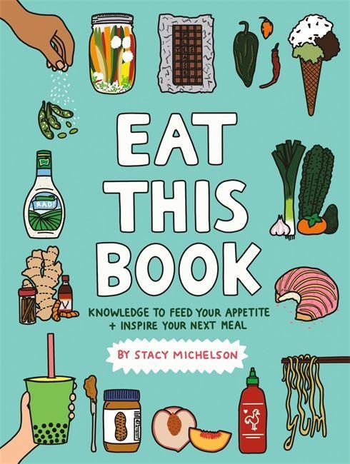 Eat This Book: Knowledge to Feed Your Appetite and Inspire Your Next Meal als Buch (gebunden)