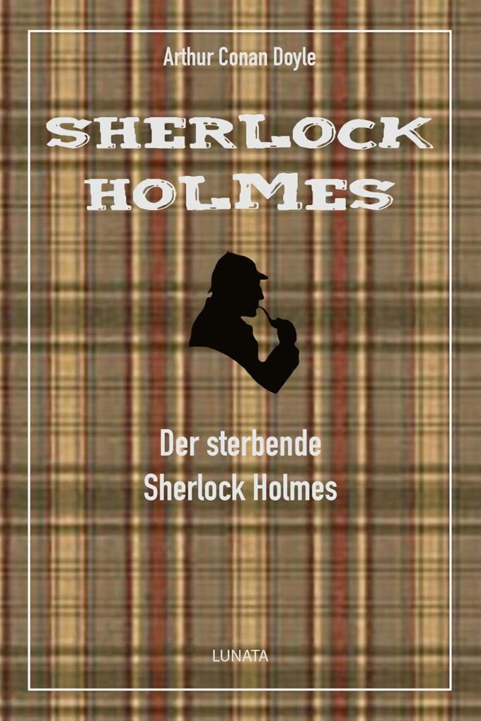 Der sterbende Sherlock Holmes als eBook epub