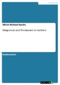 Bürgertum und Freimaurer in Sachsen als Buch (kartoniert)