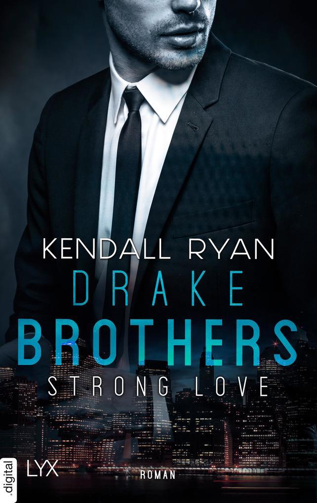Strong Love - Drake Brothers als eBook epub