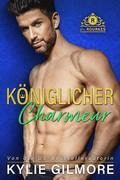 Königlicher Charmeur (Die Rourkes, Buch 4)
