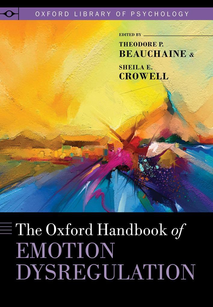The Oxford Handbook of Emotion Dysregulation als eBook epub