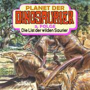 Planet der Dinosaurier, Folge 3: Die List der wilden Saurier
