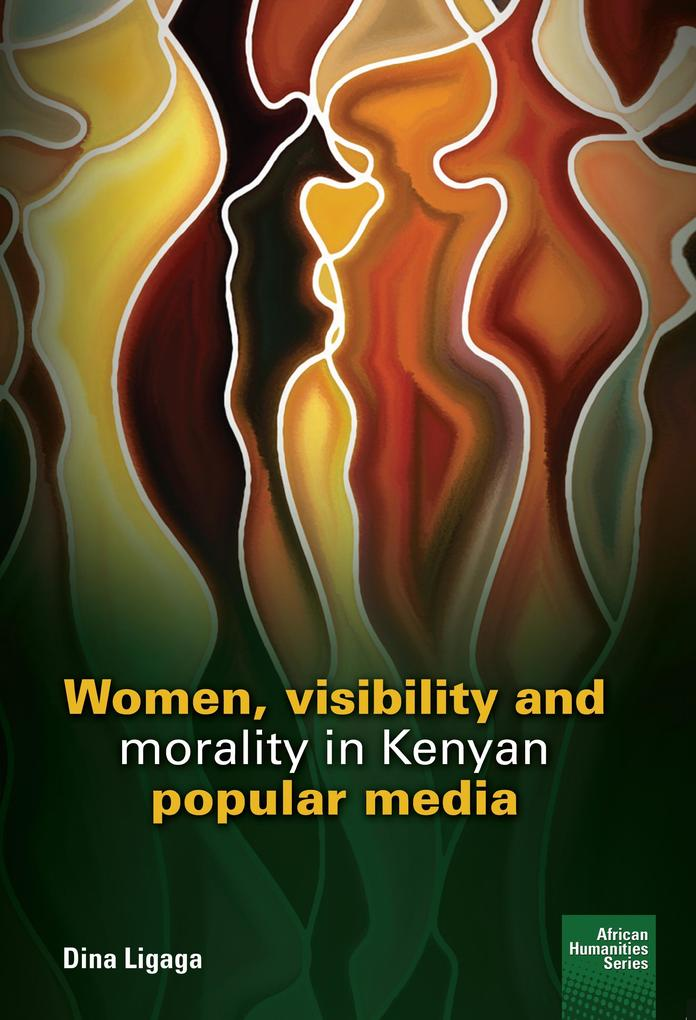 Women, visibility and morality in Kenyan popular media.pdf