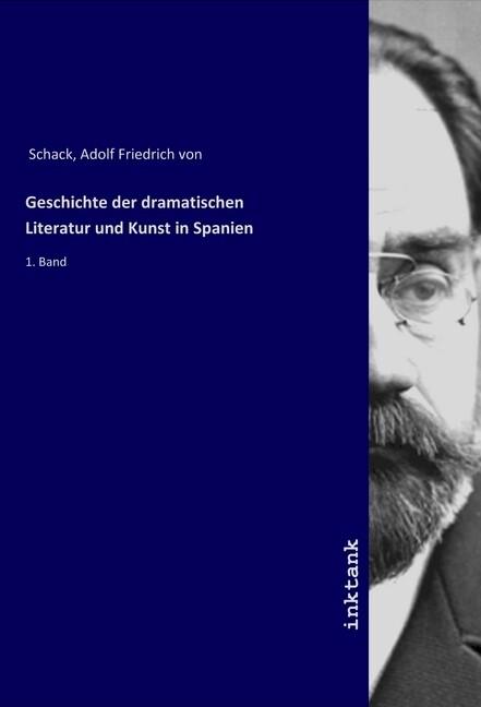 Geschichte der dramatischen Literatur und Kunst in Spanien als Buch (kartoniert)