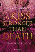 The Last Goddess, Band 2: A Kiss Stronger Than Death