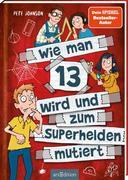 Wie man 13 wird und zum Superhelden mutiert (Wie man 13 wird 4)