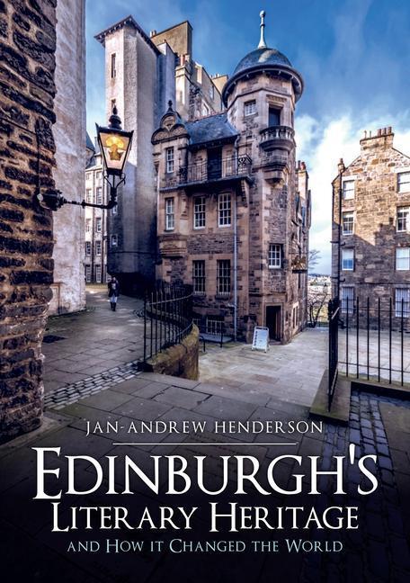 Edinburgh's Literary Heritage and How It Changed the World als Taschenbuch