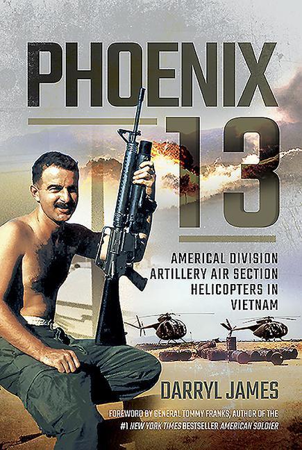 Phoenix 13 - Elite Helicopter Units in Vietnam: Americal Division Artillery Air Section als Buch (gebunden)