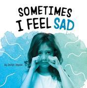 Sometimes I Feel Sad