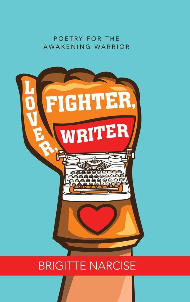 Lover, Fighter, Writer als Buch (gebunden)