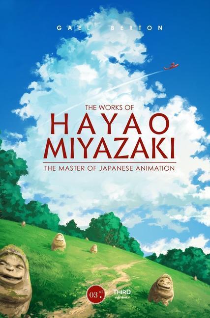 The Works of Hayao Miyazaki: The Master of Japanese Animation als Buch (gebunden)