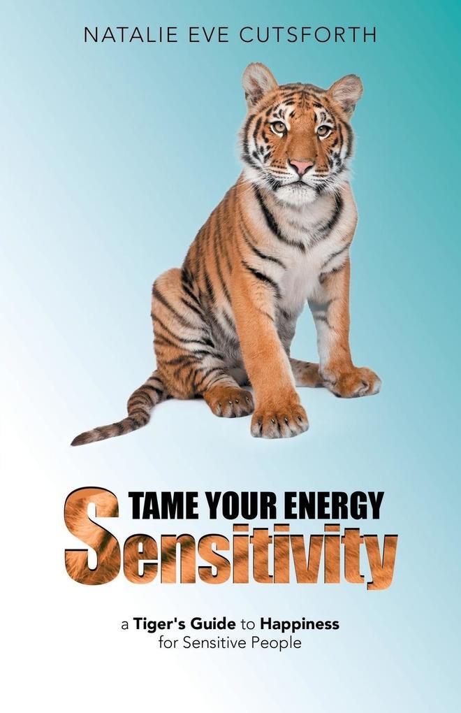 Tame Your Energy Sensitivity als Taschenbuch