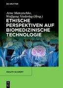 Ethische Perspektiven auf Biomedizinische Technologie