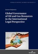 Global Governance of Oil and Gas Resources in the International Legal Perspective