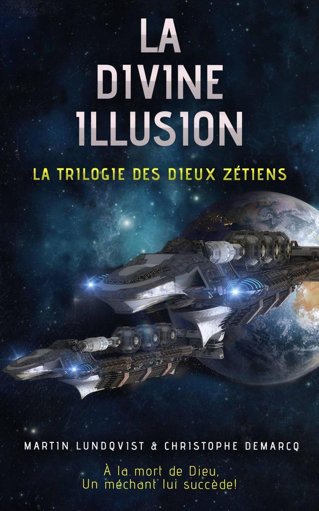 La Divine Illusion (La trilogie des Dieux Zétiens, #1) als eBook epub