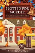 Plotted For Murder (St. Marin's Cozy Mystery Series, #4)