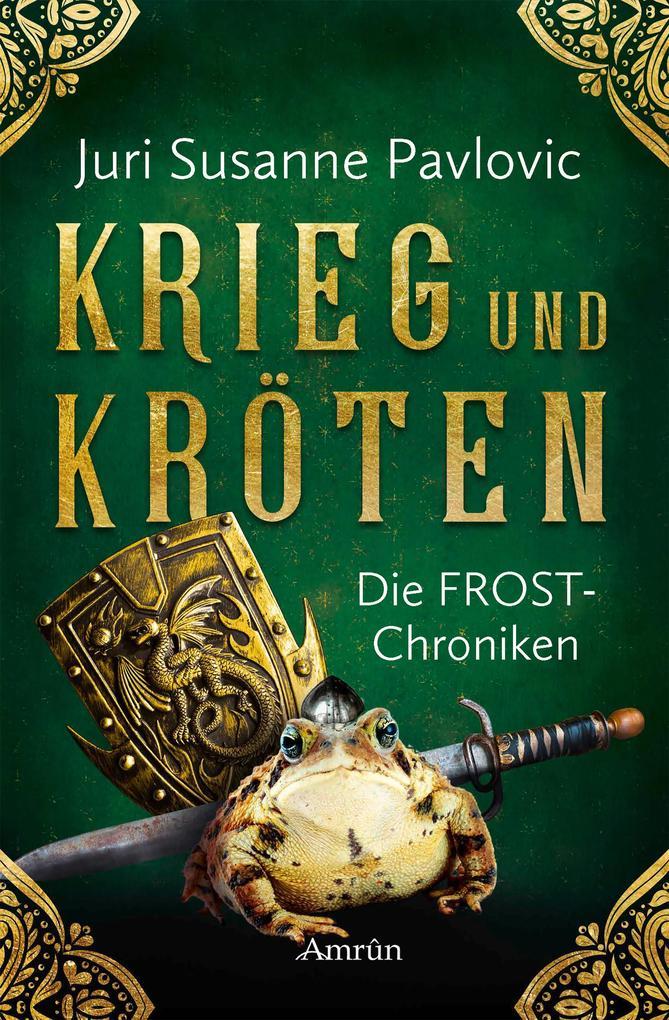 Die FROST-Chroniken 1: Krieg und Kröten als eBook epub