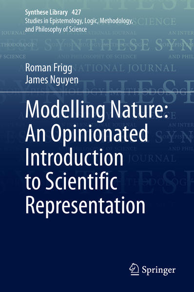 Modelling Nature: An Opinionated Introduction to Scientific Representation als Buch (gebunden)