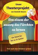Unser Theaterprojekt, Band 17 - Von einem der auszog das Fürchten zu lernen