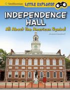 Independence Hall: All about the American Symbol