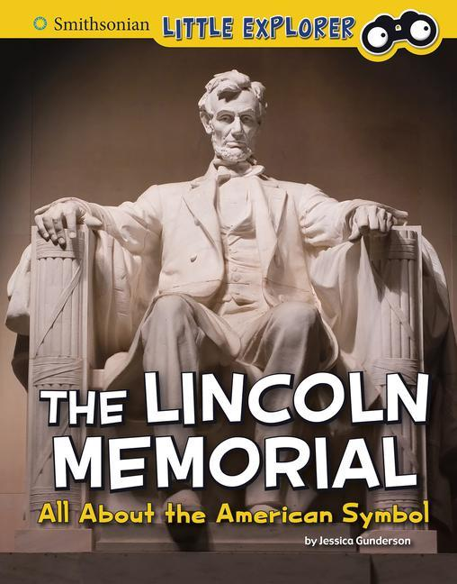 The Lincoln Memorial: All about the American Symbol als Buch (gebunden)