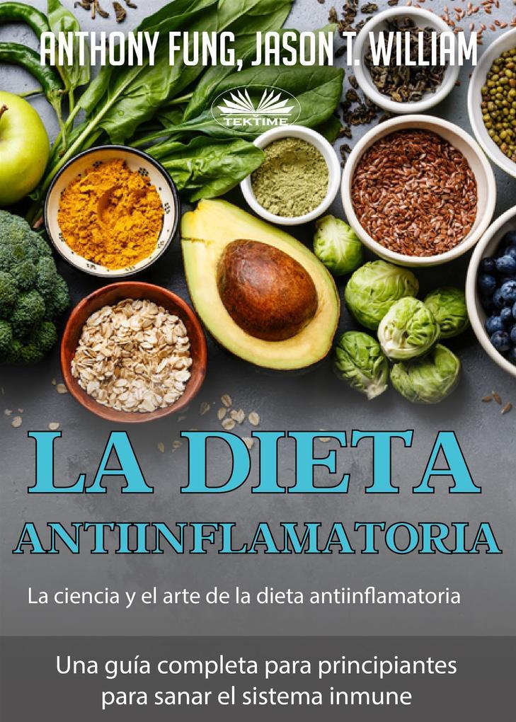 La Dieta Antiinflamatoria - La Ciencia Y El Arte De La Dieta Antiinflamatoria.pdf