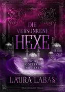 Die versunkene Hexe: Von Göttern und Hexen