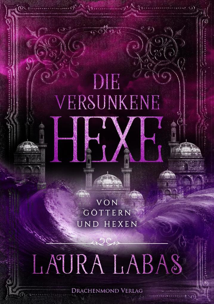 Die versunkene Hexe: Von Göttern und Hexen als eBook epub
