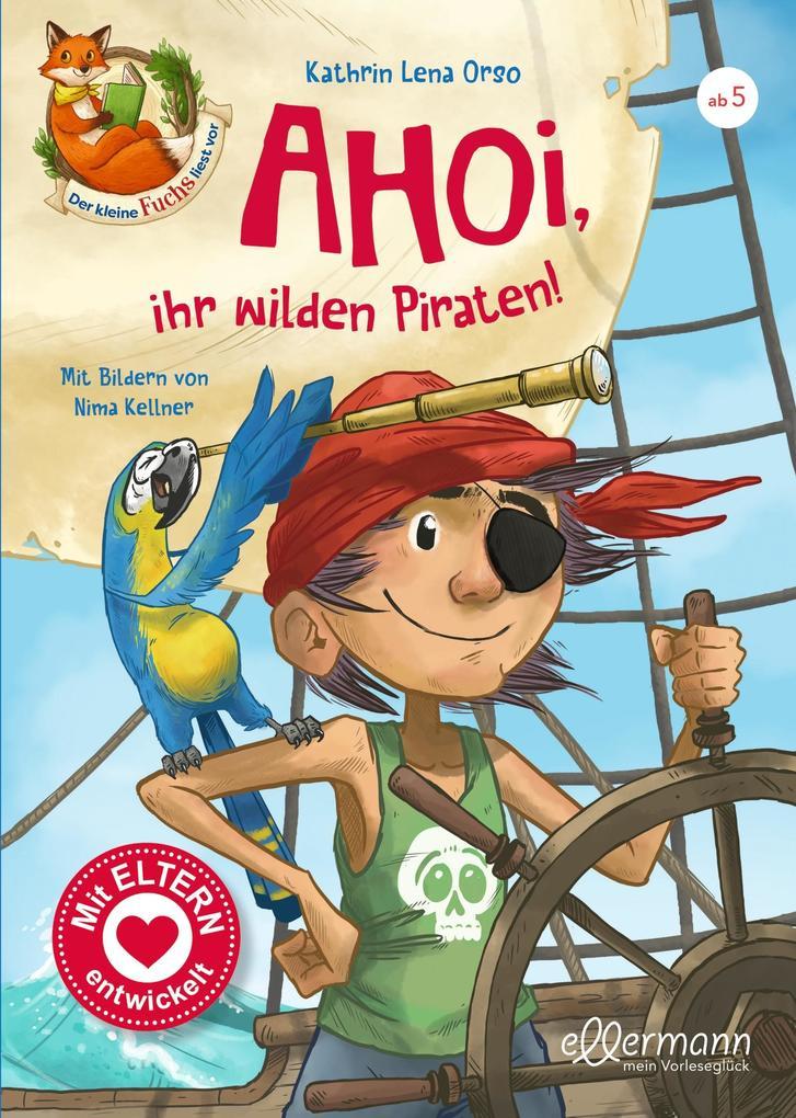 Der kleine Fuchs liest vor. Ahoi, ihr wilden Piraten! als Buch (gebunden)
