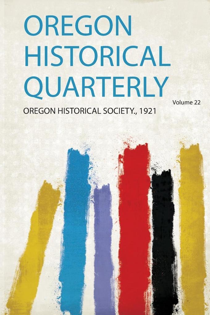Oregon Historical Quarterly als Taschenbuch