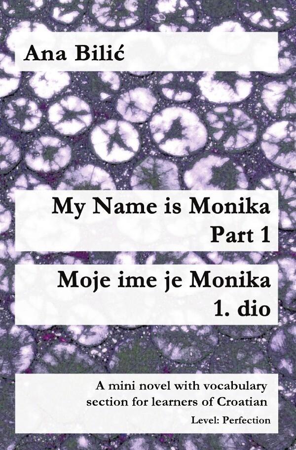 My Name is Monika - Part 1 / Moje ime je Monika - 1. dio als Buch (kartoniert)