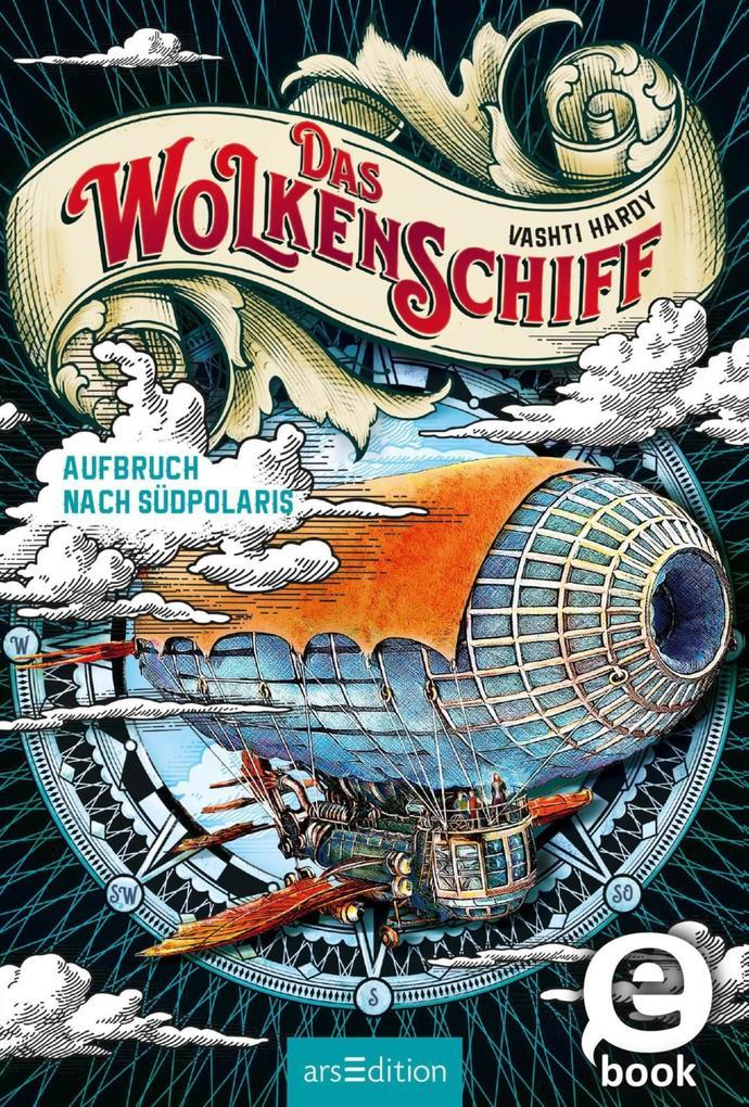 Das Wolkenschiff - Aufbruch nach Südpolaris (Das Wolkenschiff 1) als eBook epub