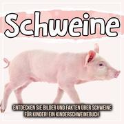 Schweine: Entdecken Sie Bilder und Fakten über Schweine für Kinder! Ein Kinderschweinebuch