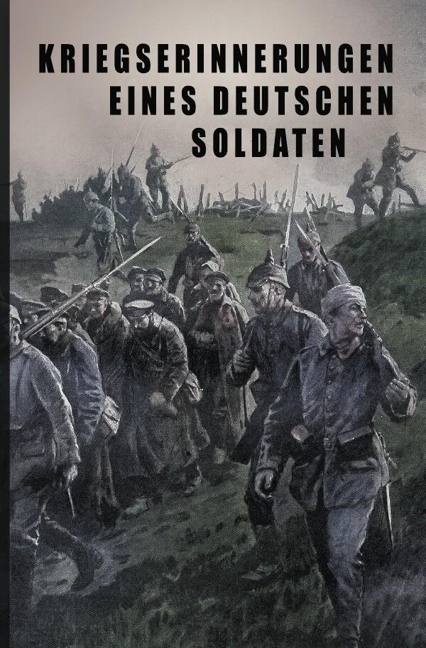 Kriegs-Erinnerungen eines deutschen Soldaten als Buch (kartoniert)