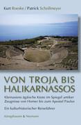 Von Troja bis Halikarnassos
