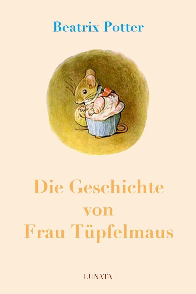 Die Geschichte von Frau Tüpfelmaus als eBook epub