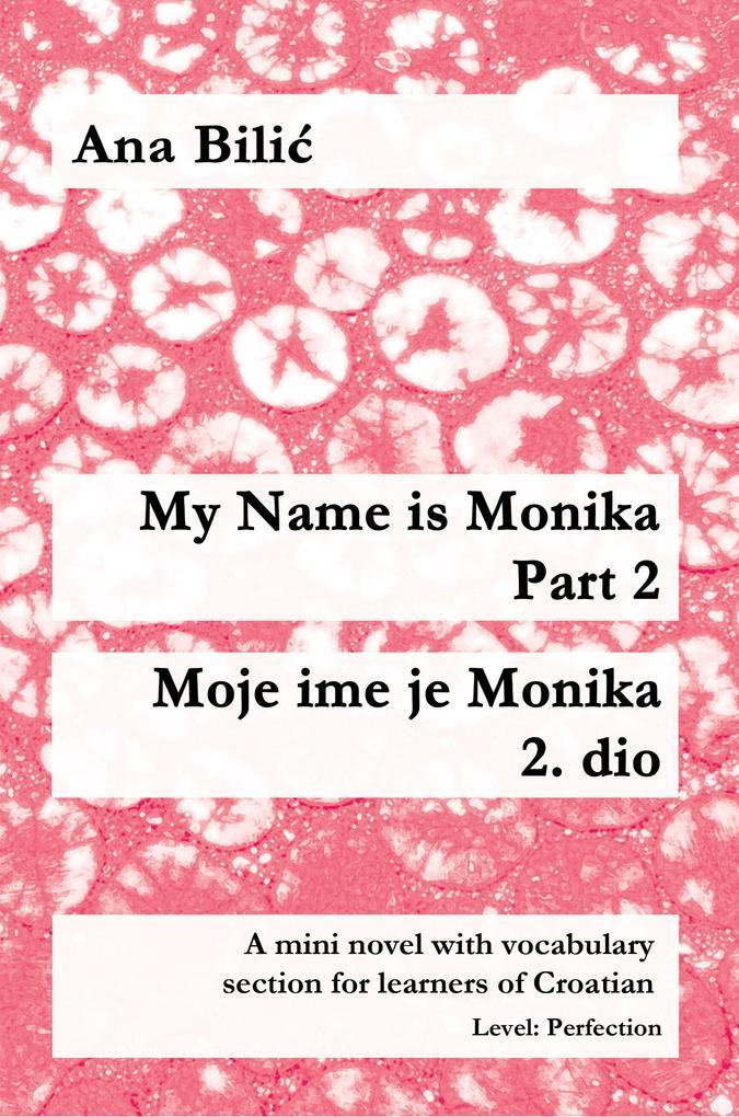 My Name is Monika - Part 2 / Moje ime je Monika - 2. dio als eBook epub