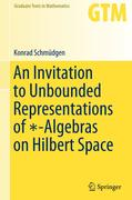 An Invitation to Unbounded Representations of -Algebras on Hilbert Space
