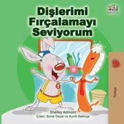 Dislerimi Firçalamayi Seviyorum (Turkish Bedtime Collection)