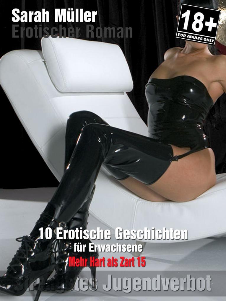 Erotik Roman - Mehr Hart als Zart... Teil 15 als eBook epub