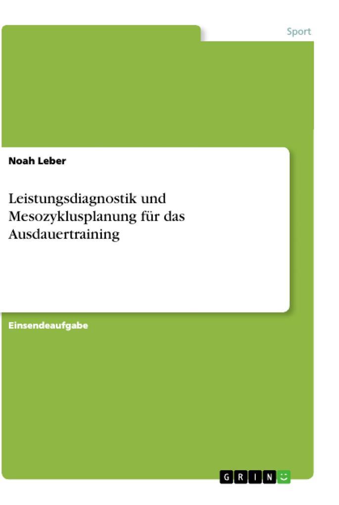 Leistungsdiagnostik und Mesozyklusplanung für das Ausdauertraining als Buch (kartoniert)