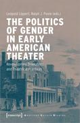 The Politics of Gender in Early American Theater
