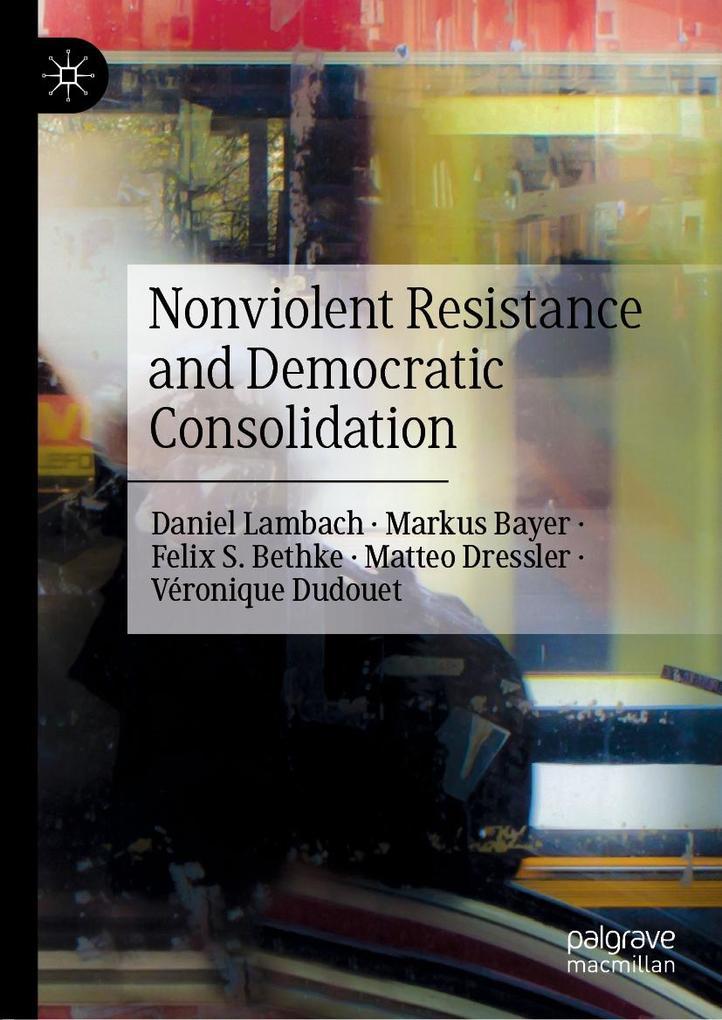 Nonviolent Resistance and Democratic Consolidation als eBook pdf