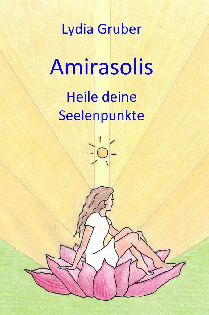 Amirasolis: Heile deine Seelenpunkte als eBook epub