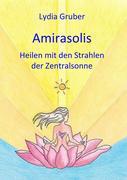 Amirasolis: Heilen mit den Strahlen der Zentralsonne
