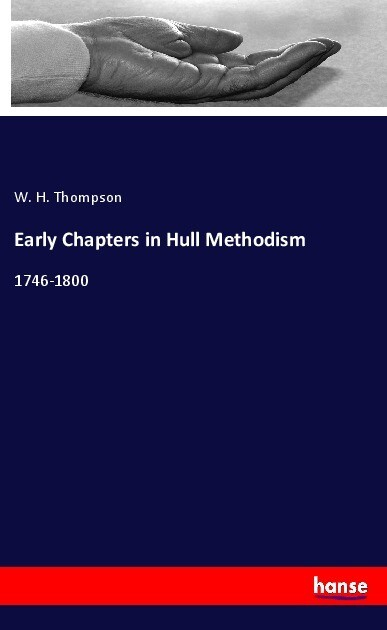 Early Chapters in Hull Methodism als Buch (kartoniert)